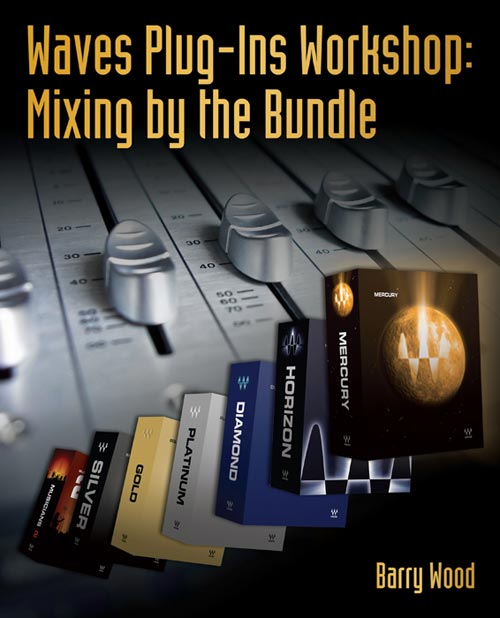 Waves Plug-in Workshop: Mixing By The Bundle
